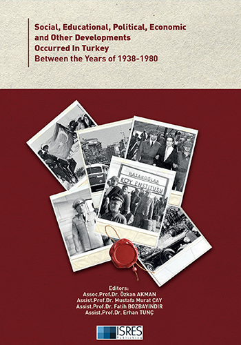 Social, Educational, Political, Economic and Other Developments Occurred in Turkey between the Years of 1938-1980